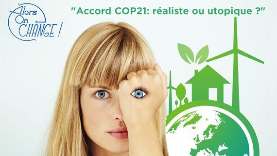 L'accord historique de la COP21 : réaliste ou utopique ?