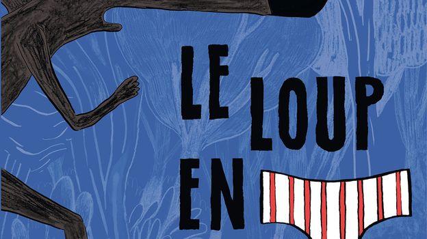 « Le loup en slip » de Lupano et Cauuet – Ed Dargaud