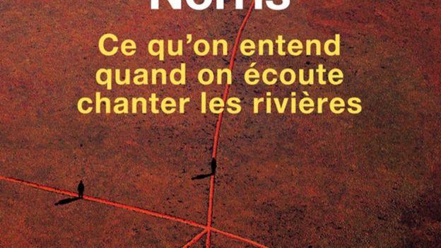 « Ce qu'on entend quand on écoute chanter les rivières » de Barney Norris – Ed. Seuil
