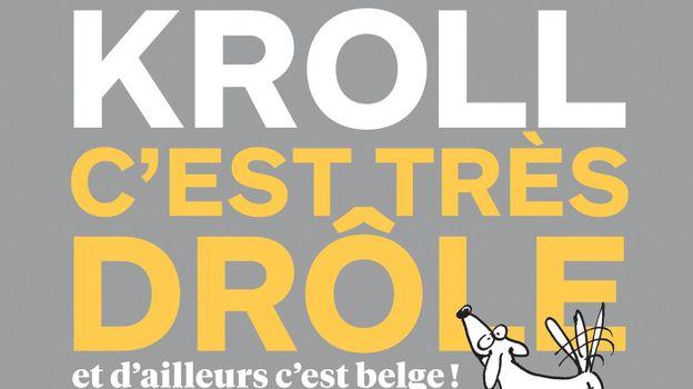 """"""" C'est très drôle et d'ailleurs c'est belge ! """" - Pierre Kroll – Ed Les Arènes"""