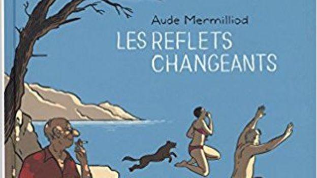 «Les Reflets changeants » de Aude Mermilliod – Ed. Le Lombard
