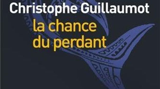 """ la chance du perdant "" - Christophe Guillaumot – Ed Liana Levi"