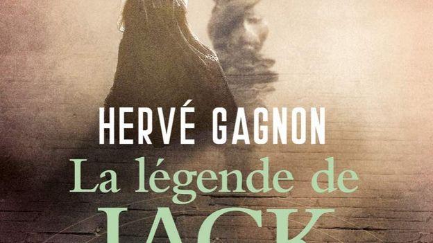 « La légende de Jack » -  Hervé Gagnon – Ed. 10/18