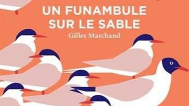 « Un funambule sur le sable » de  Gilles Marchand – Ed. Aux forges de Vulcain