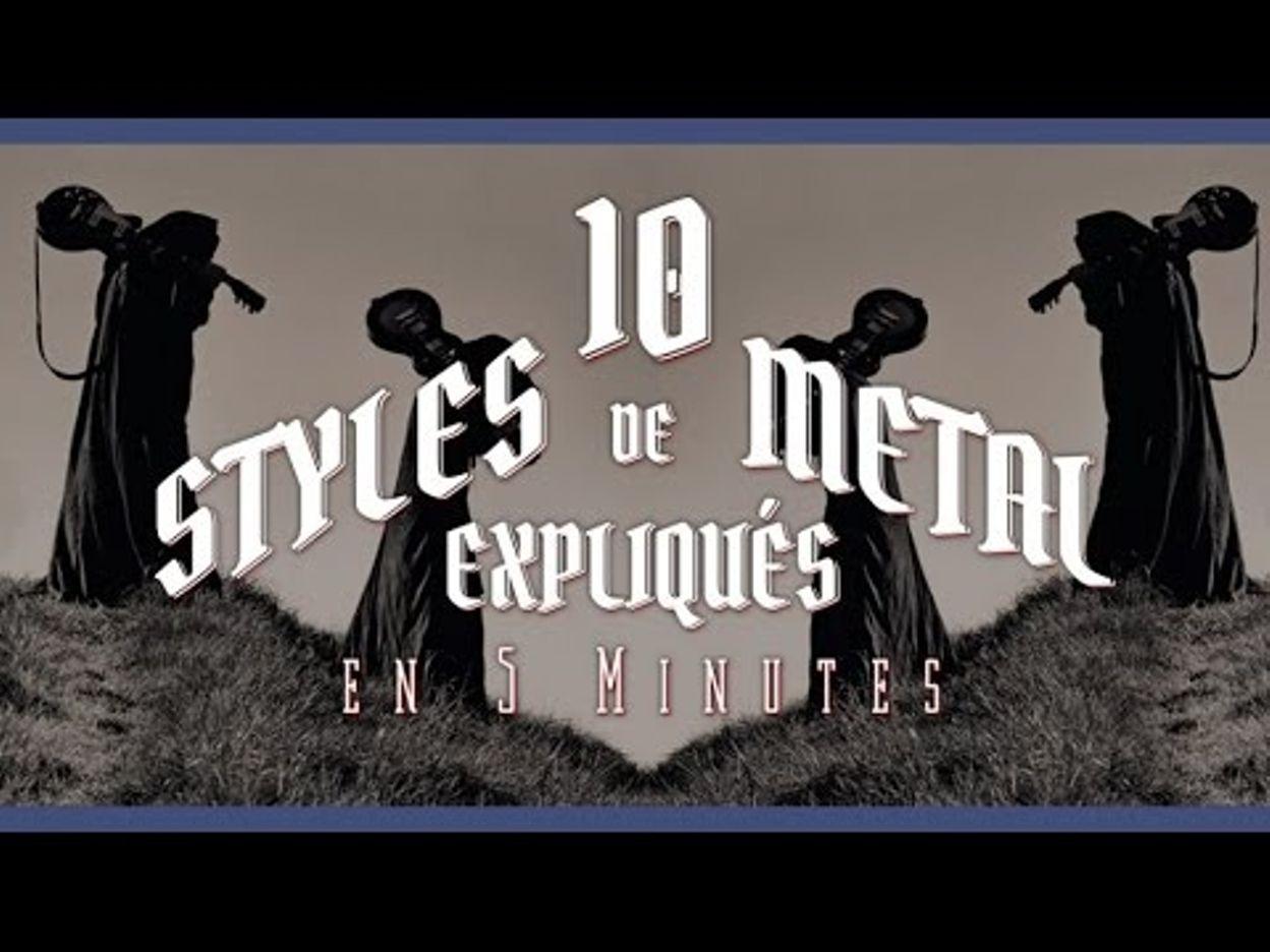 10 styles de Metal expliqués en 5 minutes (Topito TV)