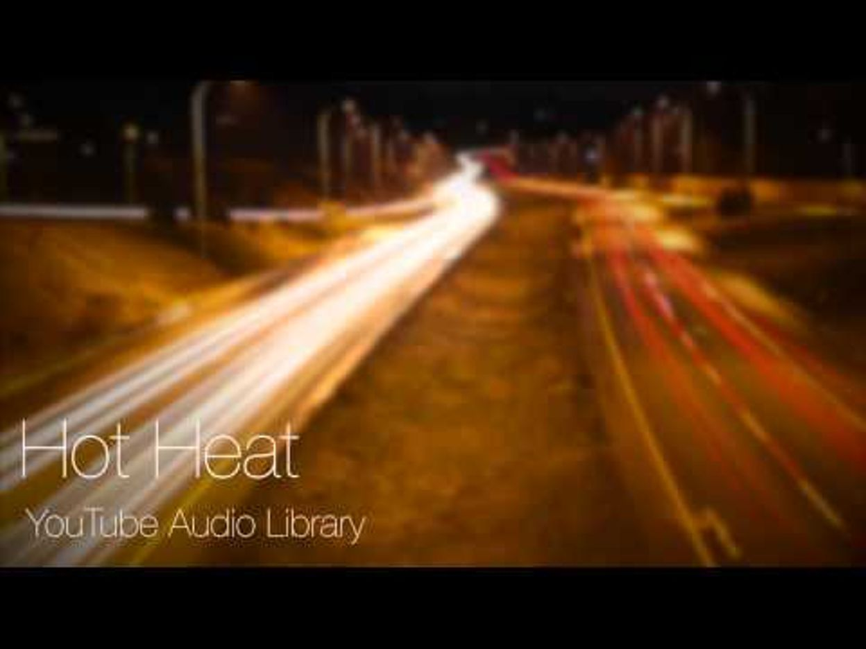 Youtube Audio Library Hot Heat 26 09 2013