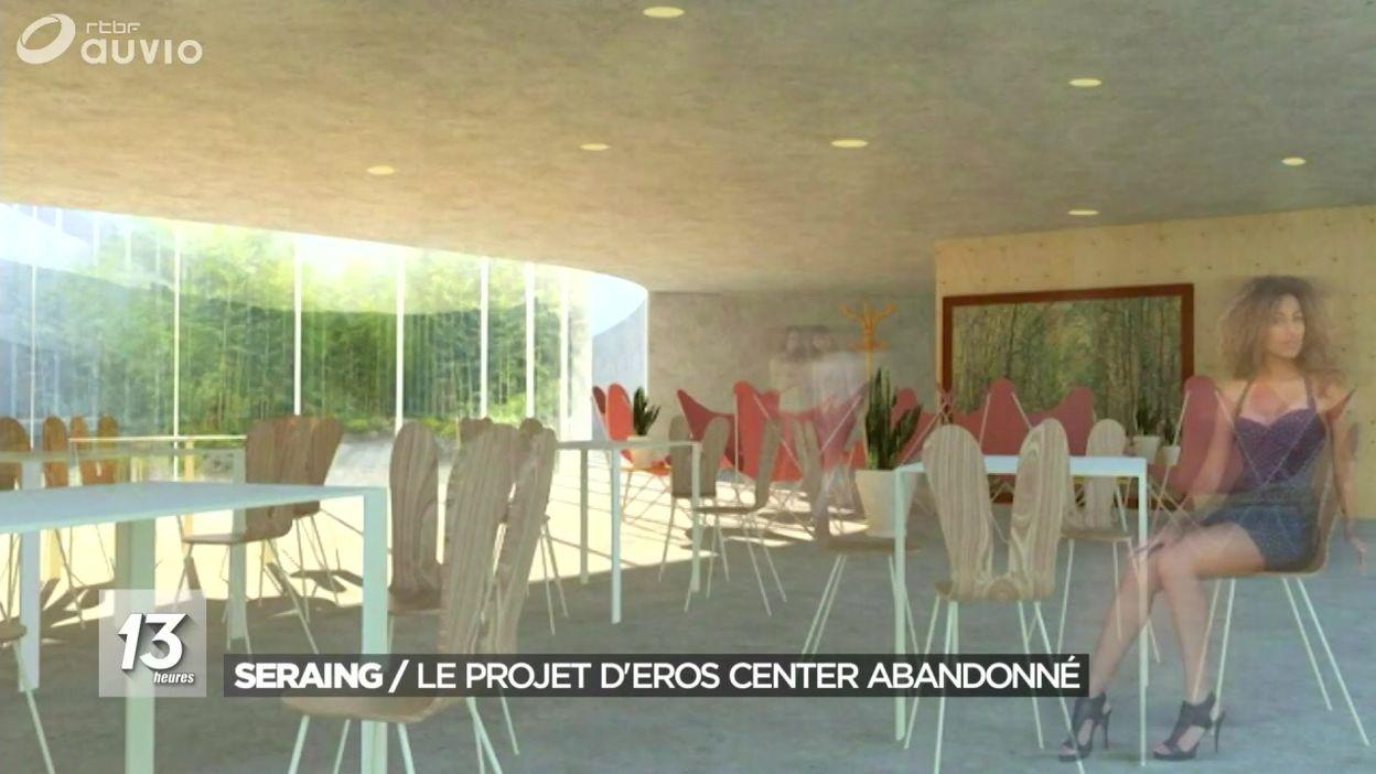 Seraing : le projet d Eros Center abandonné