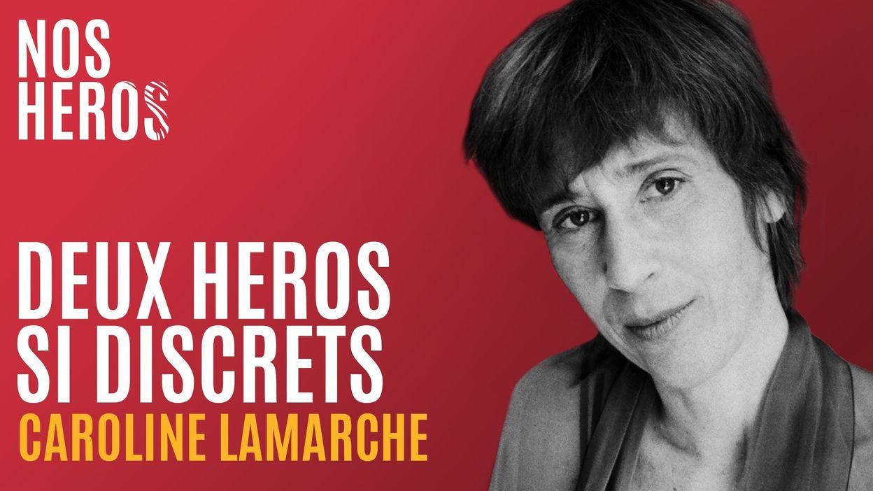 Nos Héros : Deux héros si discrets par Caroline Lamarche
