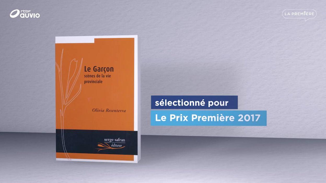 Le Prix Première 2017 : Olivia RESENTERRA : Le Garçon : scènes de la vie provinciale