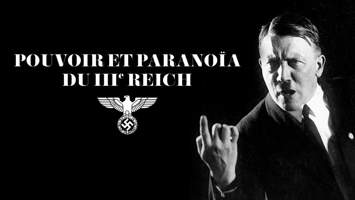 Pouvoir et paranoïa du IIIème Reich