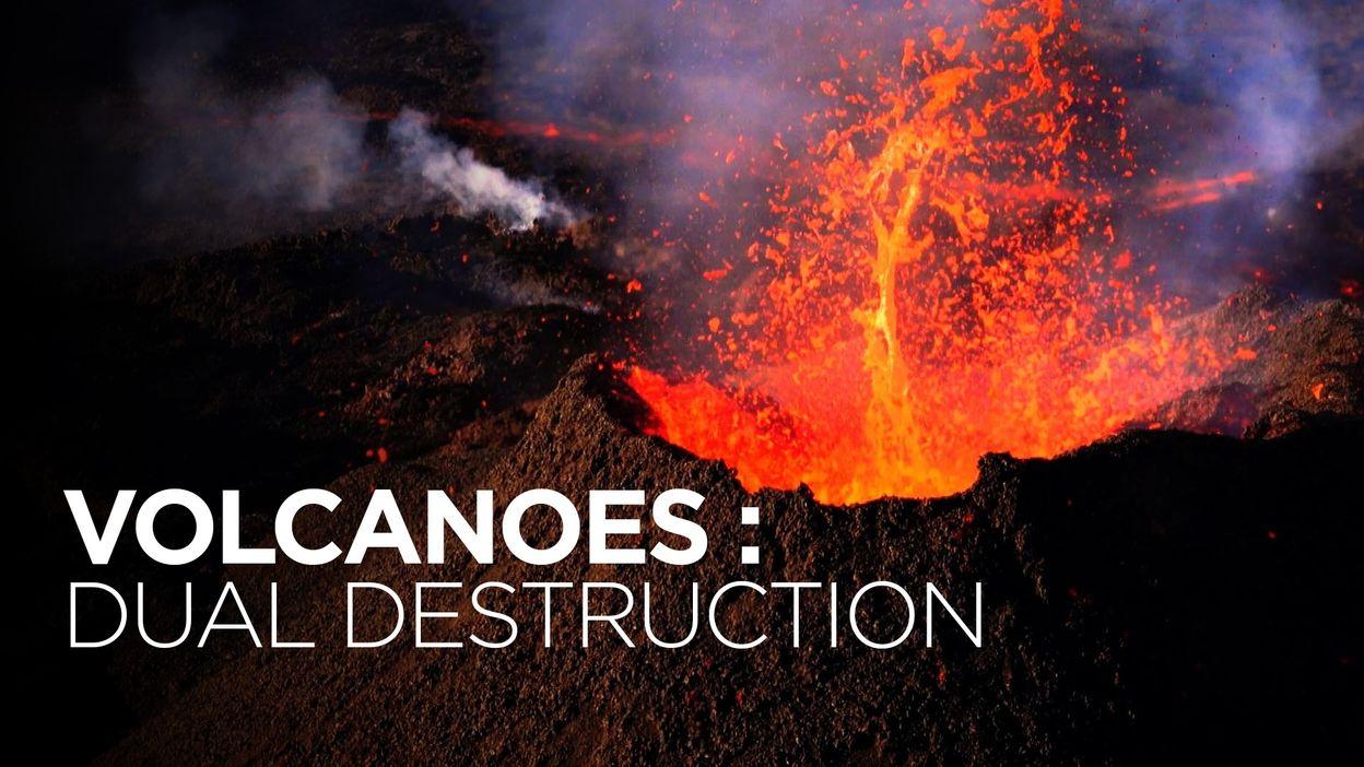 Volcanoes : dual destruction