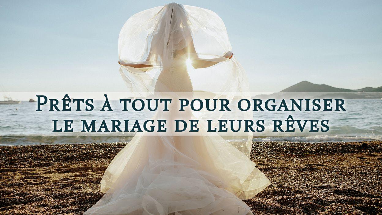 Prêts à tout pour organiser le mariage de leurs rêves