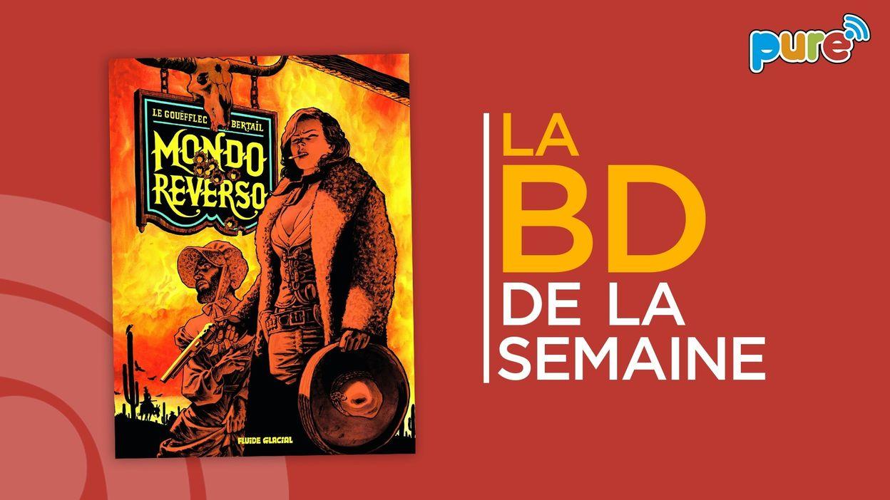 La BD de la semaine - 'Mondo Reverso' de Le Gouëfflec & Bertail