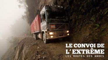 Le convoi de l'extrême - Les routes des Andes