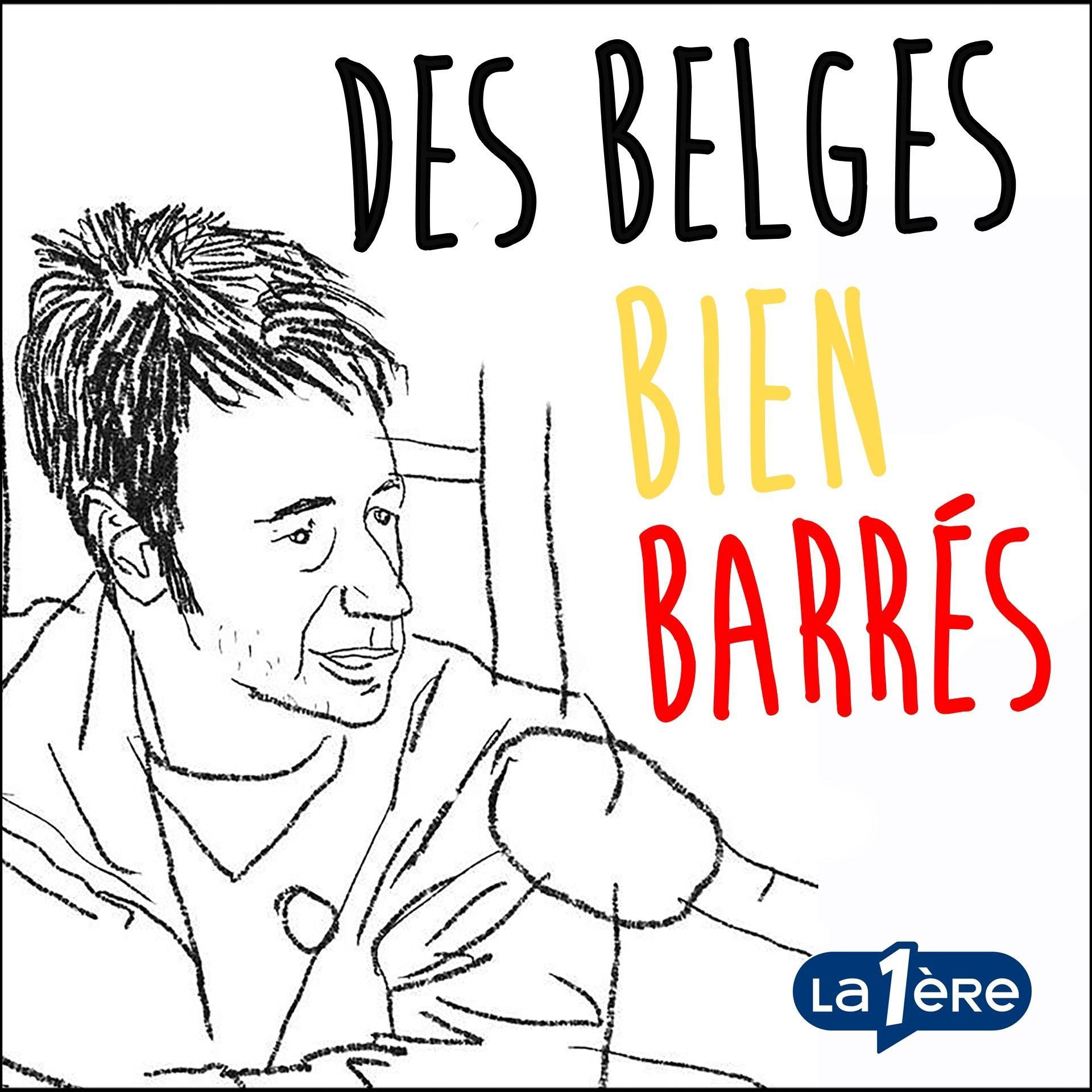 Des Belges bien barrés