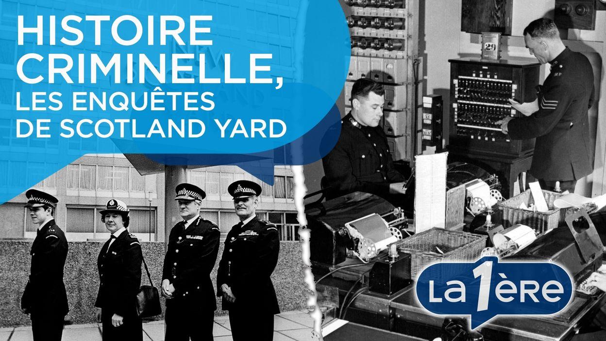Histoire Criminelle, les enquêtes de Scotland Yard