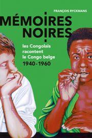 Congo 1960: Les mémoires noires