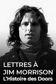 Lettres à Jim Morrison : l'Histoire des Doors
