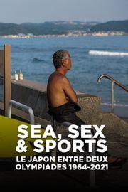 Sea, sex & sports - le Japon entre deux olympiades 1964-2021