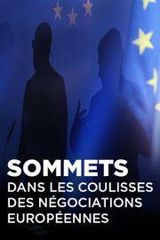 Sommets - Dans les coulisses des négociations européennes