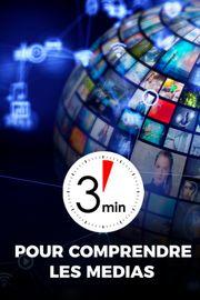 3 minutes pour comprendre les médias