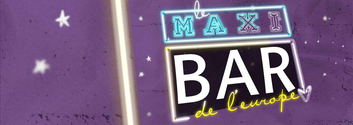 Le Maxi Bar de l'Europe