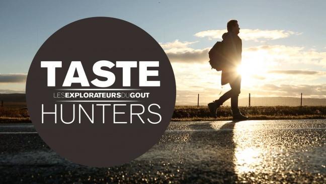 Taste Hunters, les explorateurs du goût