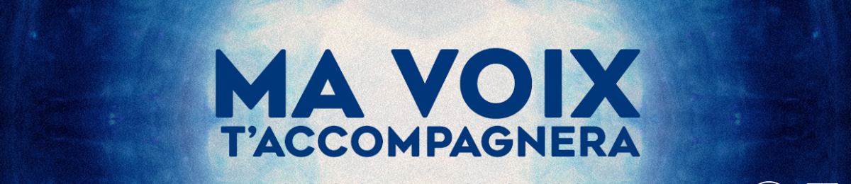 Ma voix t'accompagnera : le podcast